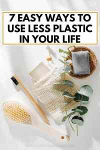 7 Easy Ways to Use Less Plastic in Your Life, tips on how to use less plastic, ideas and simple ways how i can reduce plastic consumption, reduce waste ideas, eliminate plastic from home tips, #uselessplastic, #reducewaste, #plasticfree, #zerowaste