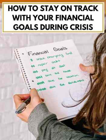 How To Stay On Track With Your Financial Goals During Crisis and after a crisis, financial goals for your 20s or for your 30s in 2020, how to survive a financial crisis, prepping for a financial crisis in the world, tips and advice for getting out of financial crisis whether it's personal or global, how to prepare for and recover from money crisis, #financialcrisis, #financialgoals