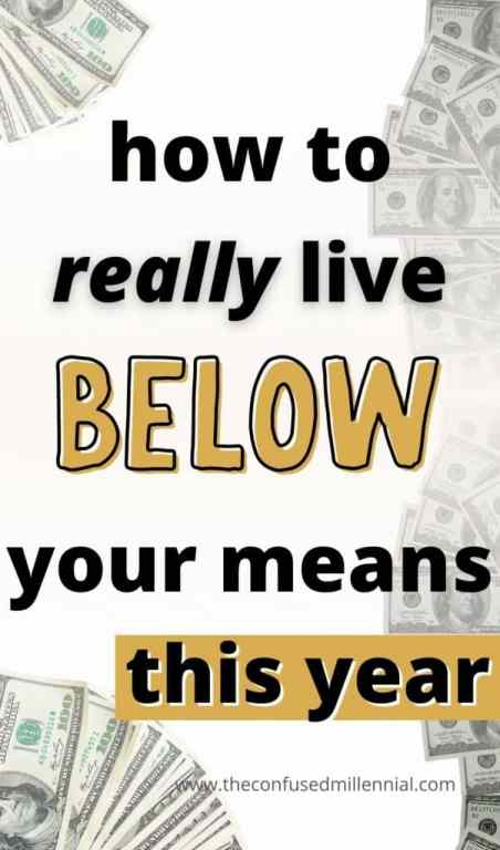 How to really live below your means this year. Discover my best tips and ways to always live life to the fullest while saving money! Over 42 tips for simple frugal living, that won't leave you feeling deprived or miserable! Seriously, these are my favorite ideas for saving money in your personal finance journey! #personalfinance #moneysavingtips #savingmoney