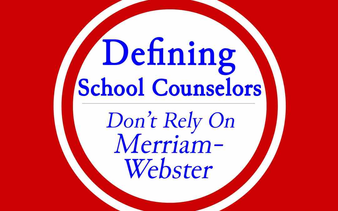 Defining School Counseling: Don't rely on Merriam-Webster — NMSCA Presentation