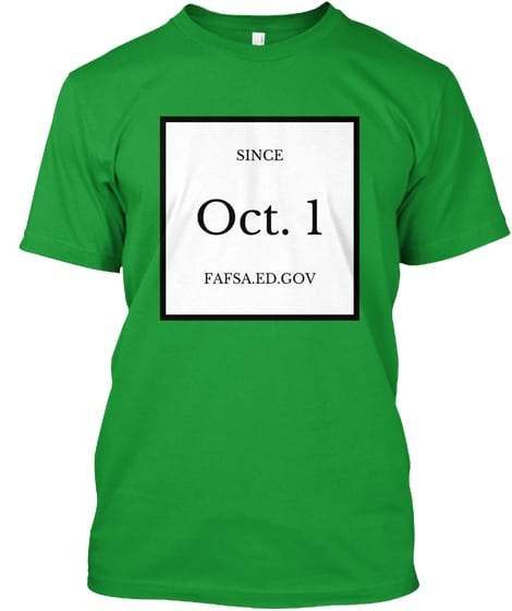 FAFSA - Since Oct. 1 Shirt