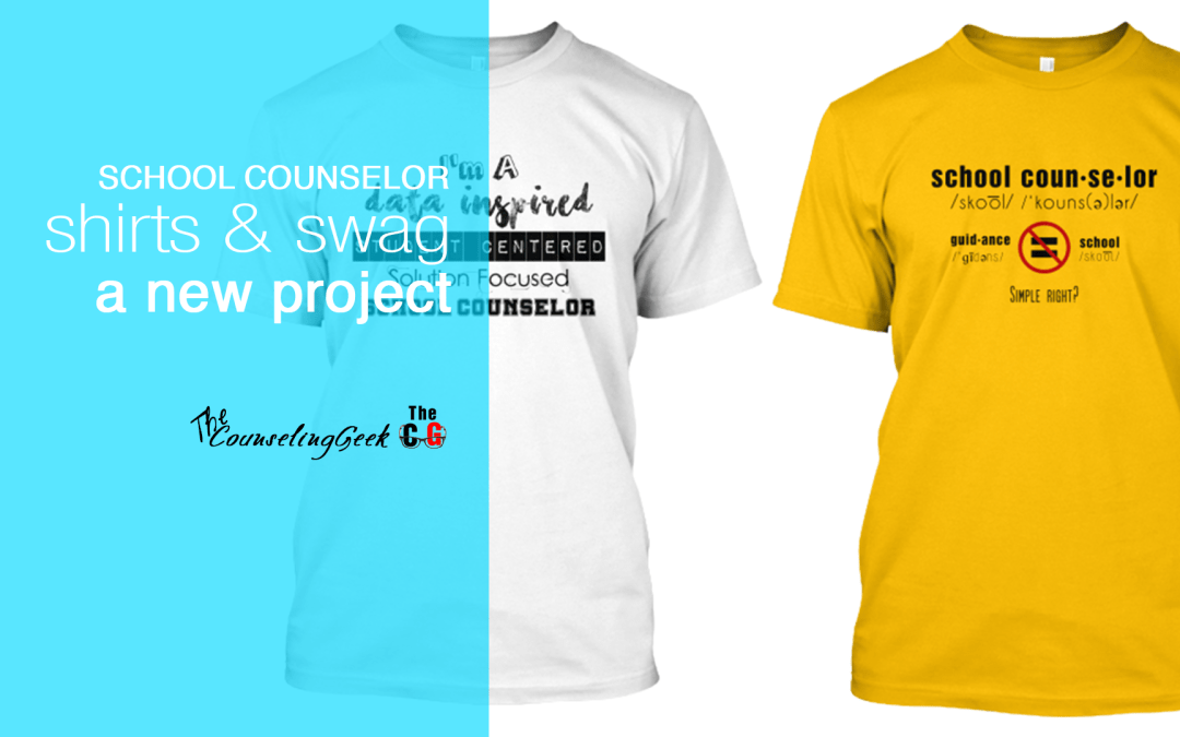 Shop School Counselor Swag and Shirts: A New Project