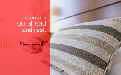 Bits & Bytes: Go ahead and rest