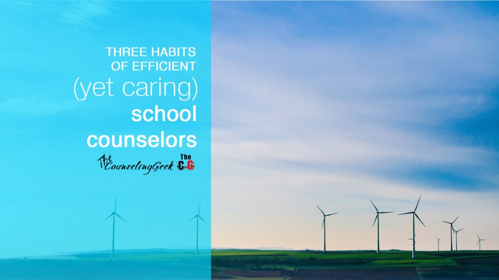 3 Habits of Efficient (Yet Caring) School Counselors School counselors, as you likely know, are busy creatures. We have our hands in 20 different things at one time and our attention is pulled in 10 different ways. We often must prioritize our actions and activities to ensure our students are served and our jobs get done