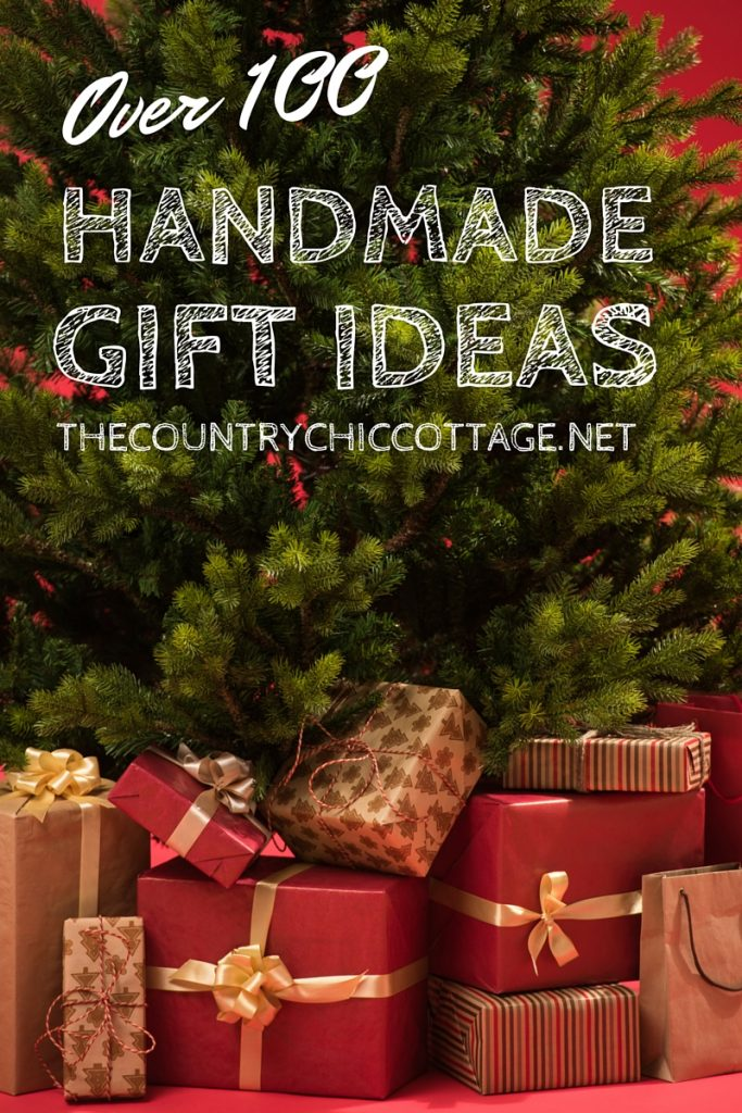 Over 100 Handmade Gift Ideas THE COUNTRY CHIC COTTAGE