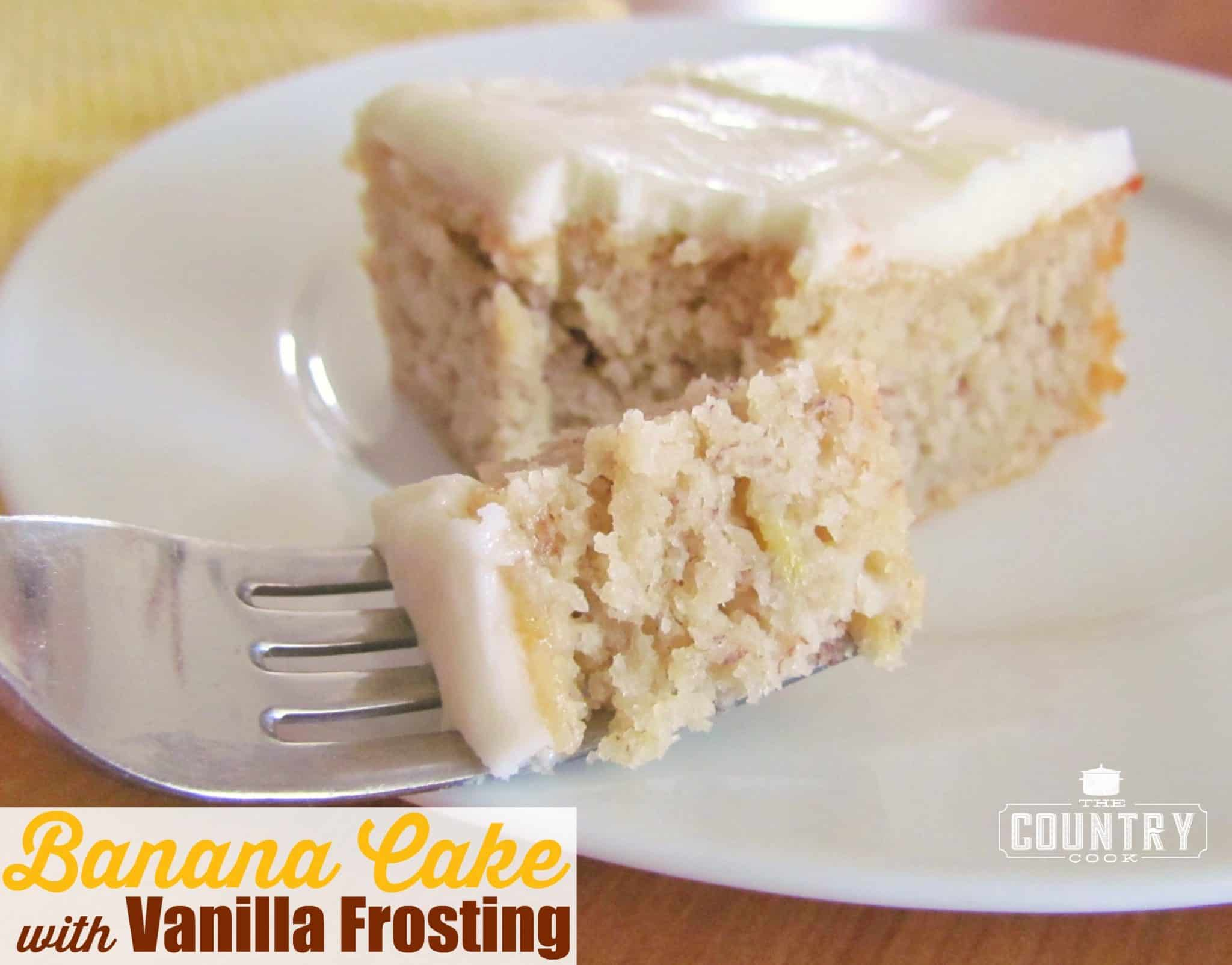 Banana Cake with Vanilla Frosting   The Country Cook