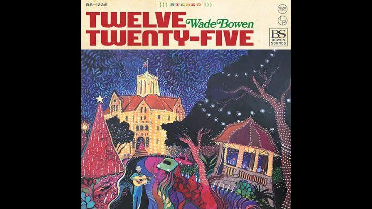 Christmas Albums 2019.Wade Bowen Announces Christmas Album Twelve Twenty Five Out