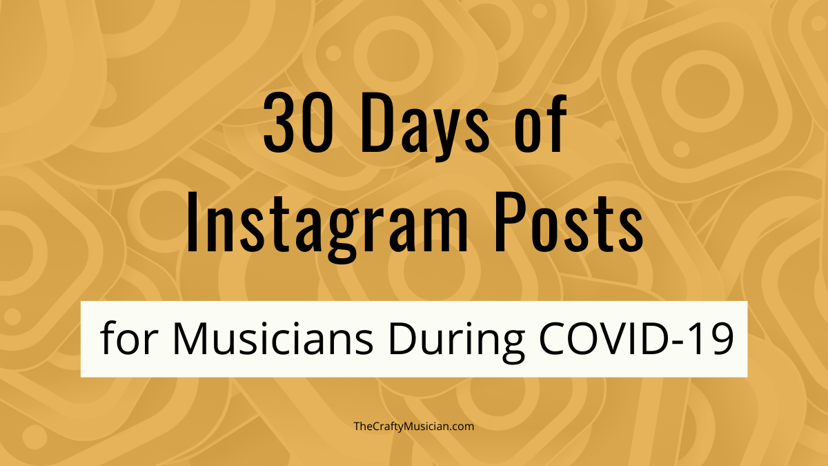 30 days of instagram content for musicians social media marketing quotes social media marketing strategy facebook instagram music 30 Days Of Instagram Posts For Musicians During Covid 19 The Crafty Musician