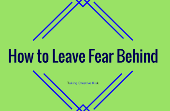How to Leave Fear Behind