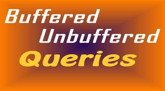 Buffered Vs Unbuffered Queries in PHP