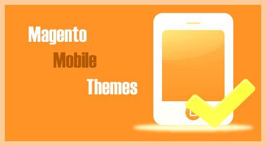 Conquer SmartPhone Internet Era with Magento Mobile Themes