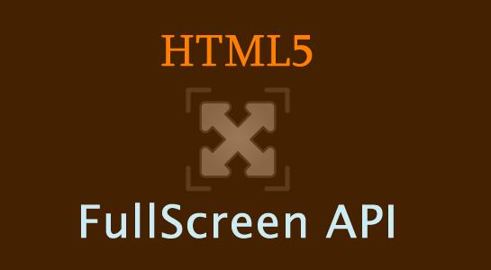 HTML5 Full-Screen API