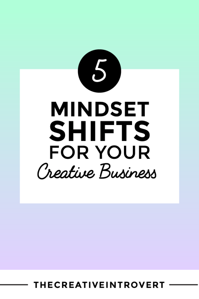 5 Mindset Shifts Your Creative Business Needs
