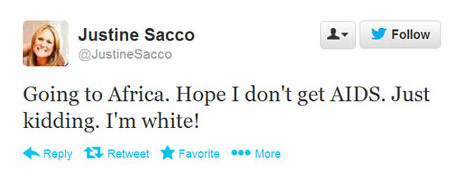 "Justine Sacco Twitter tweet: ""Going to Africa. Hope I don't get AIDS. Just kidding. I'm white!"""
