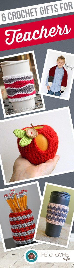6 Crochet Gifts for Teachers