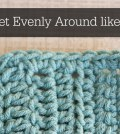 Crochet Evenly Around