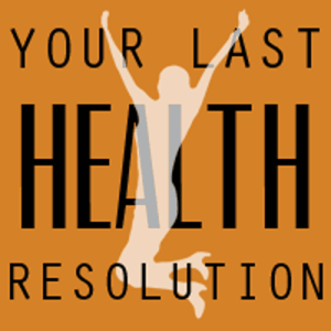 Your last health resolution