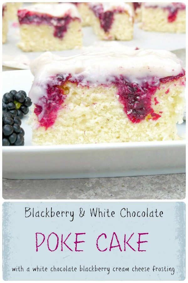 Fresh Blackberry and White Chocolate Poke Cake