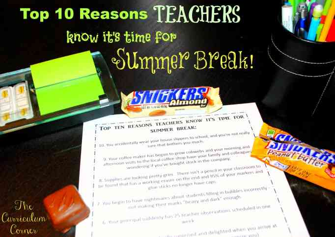 Top 10 Reasons Teachers Know It's Time for Summer Break by The Curriculum Corner end of year