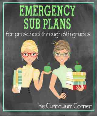 Emergency Sub Plans for preschool through 6th grades - FREE from The Curriculum Corner| Includes centers, graphic organizers, written plans & so much more!