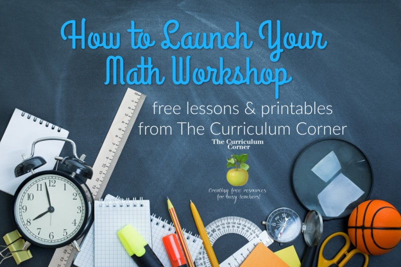 Launching Your Math Workshop The Curriculum Corner 123