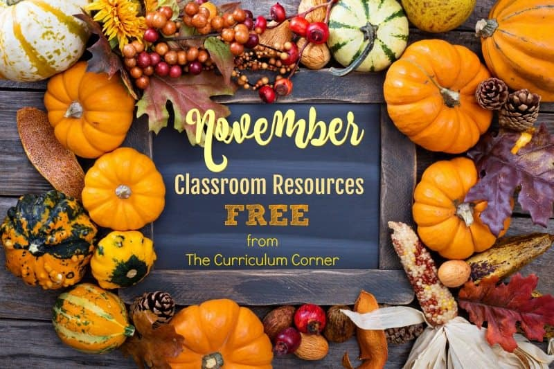 These November resources will help you prep for a smooth November. FREE classroom resources for teachers from The Curriculum Corner.