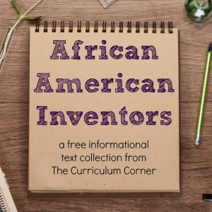 Help your students learn about African American Inventors with this free collection of resources from The Curriculum Corner.