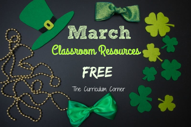 These free March resources will help you prep for a smooth March. FREE classroom resources for teachers from The Curriculum Corner.