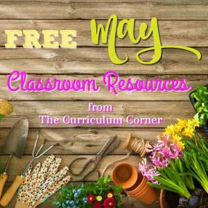These free May resources will help you prep for a smooth May. FREE classroom resources for teachers from The Curriculum Corner.
