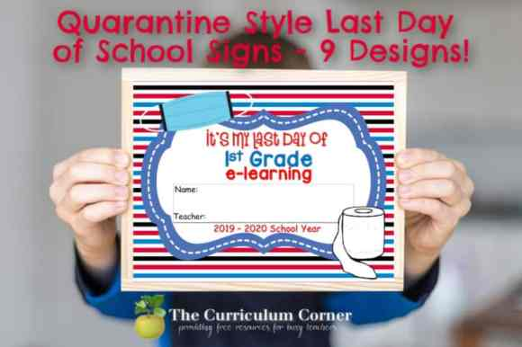 These quarantine style end of the year signs are perfect to help you document your final day of e-learning.