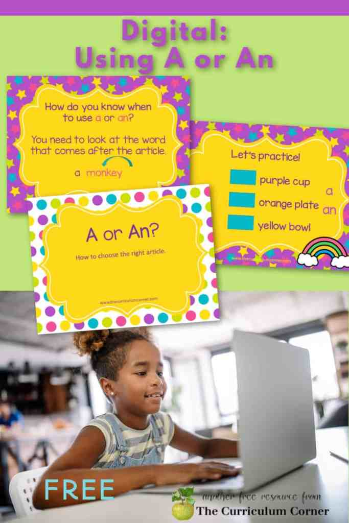 This digital teaching and practice tool will give your children help with correctly using a or an. Free PowerPoint & Google Slide versions from The Curriculum Corner.
