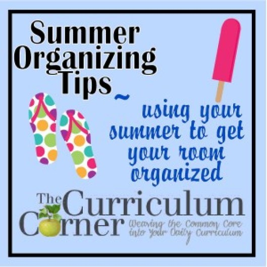 FREE Teacher Organization tips for summer from The Curriculum Corner