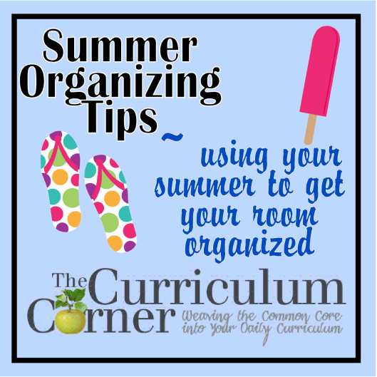 FREE Teacher Organization tips for summer from The Curriculum Corner