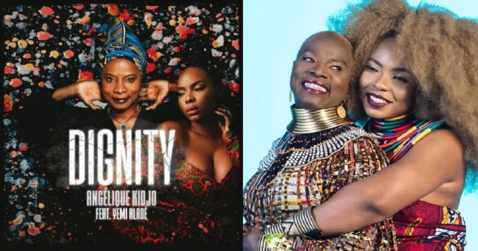Music: Angelique Kidjo – Dignity ft. Yemi Alade | The Dabigal Blog