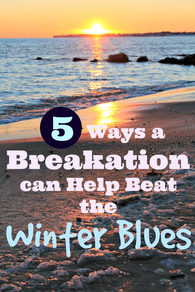 breakation to beat the winter blues