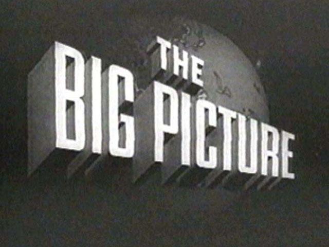 Big Picture. . .