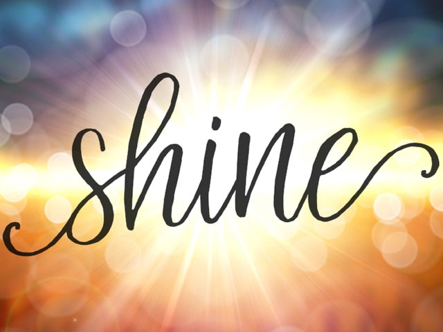 Shine. . .
