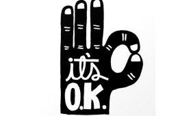 It's Okay. . .