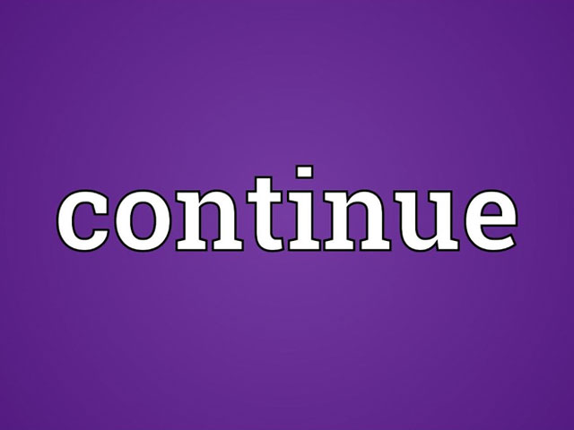 Continue. . .