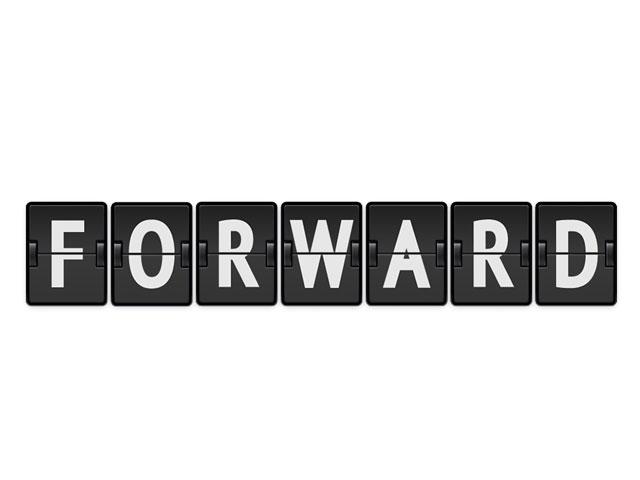 Forward. . .