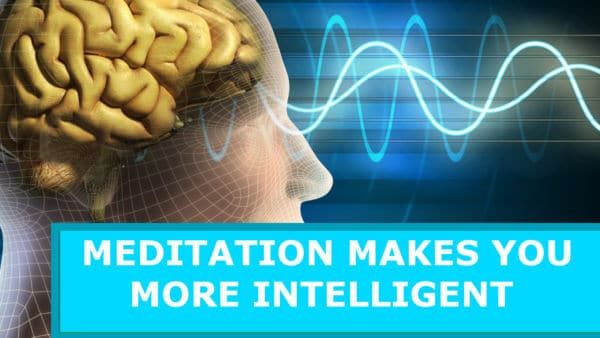 6 Scientifically Proven Ways Meditation Makes You Smarter