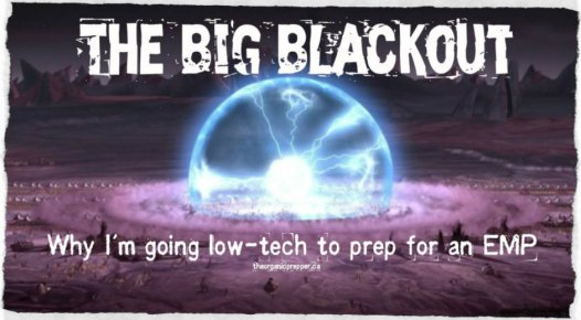 Why I am going low tech to prep for an EMP