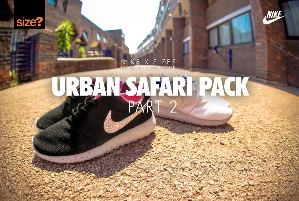 size x Nike Urban Safari Pack 2 Roshe Run 01