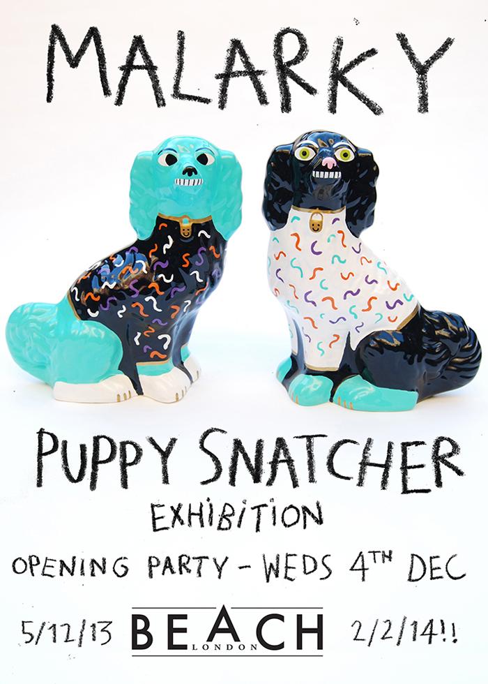 Malarky-Puppy Snatcher-Exhibition-At-Beach-London-02