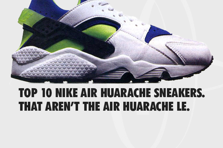 31b40cf17bac Top 10 Nike Air Huarache sneakers that aren t the Huarache LE