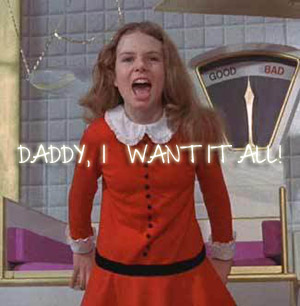 https://i2.wp.com/www.thedailytruffle.com/wp-content/uploads/2011/07/veruca-salt-i-want-it-all.jpg