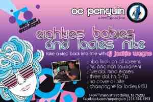 80s Babies and Ladies Nite at OE Penguin