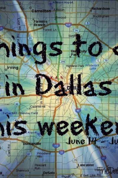 Things to do in Dallas – Father's Day Weekend