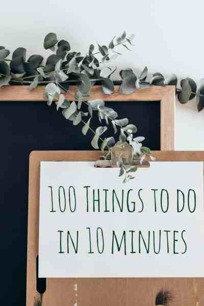 100 Things to Do in 10 Minutes