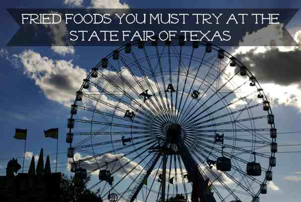 State Fair of Texas Fried Foods You must try!